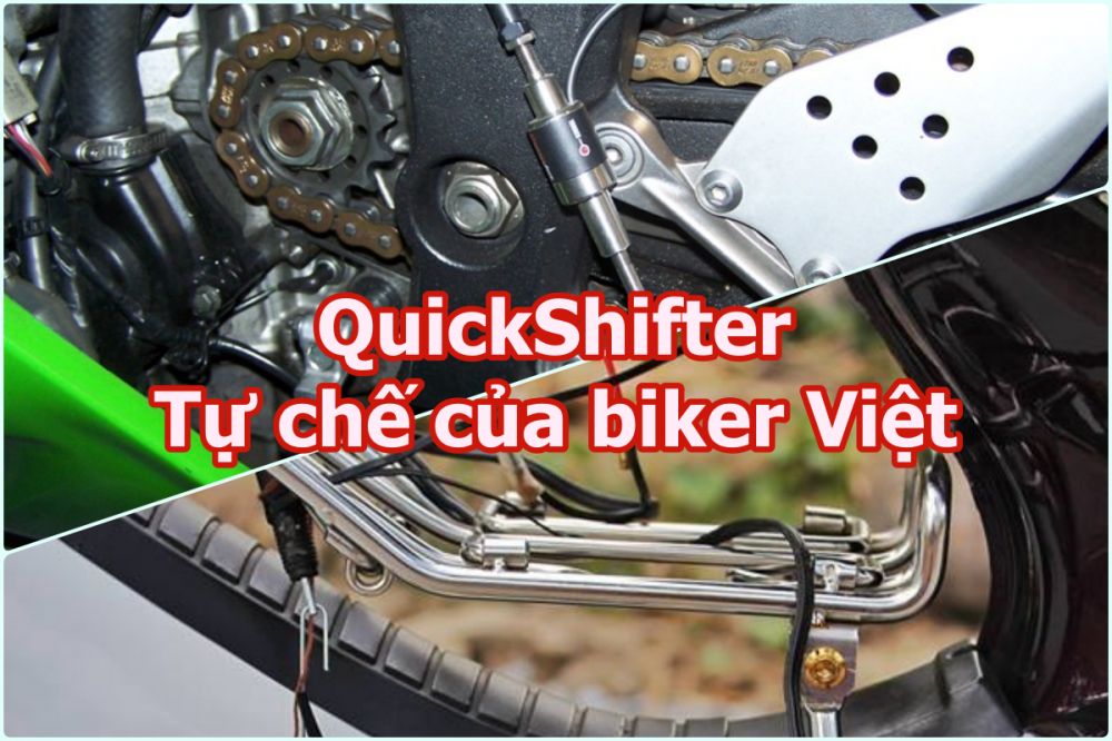 QuickShifter tu che cua biker Viet