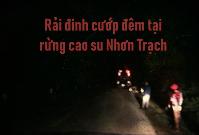 Canh giac chieu tro rai dinh o rung cao su Nhon Trach de cuop